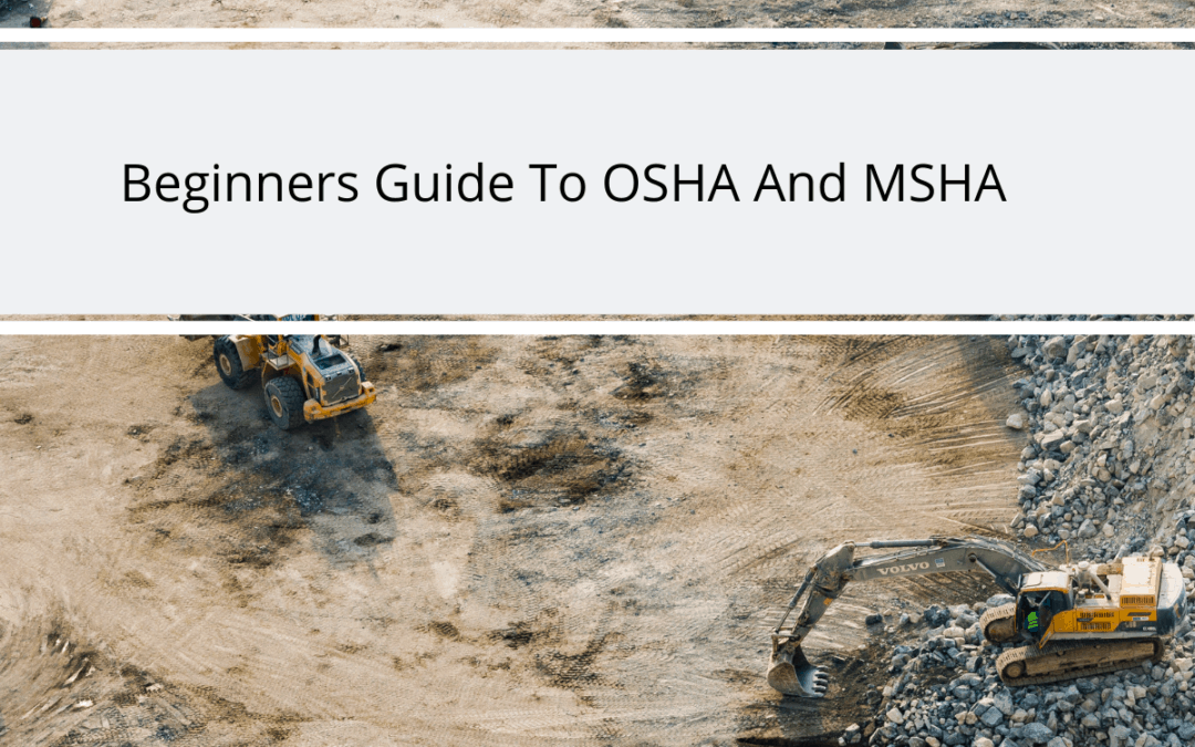 A Beginner's Guide to MSHA and OSHA